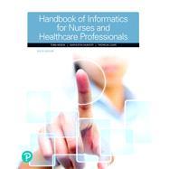 Handbook of Informatics for Nurses & Healthcare Professionals by Hebda, Toni L.; Hunter, Kathleen; Czar, Patricia, 9780134711010