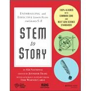Stem to Story: Enthralling and Effective Lesson Plans for Grades 5-8 by 826 National, 9781119001010