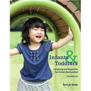 Infants, Toddlers, and Caregivers Caregiving and Responsive Curriculum Development by Swim, Terri Jo, 9781305501010