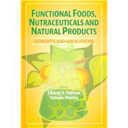 Functional Foods, Nutraceuticals and Natural Products by Vattem, Dhiraji A., Ph.D.; Maitin, Vatsala, Ph.D., 9781605951010