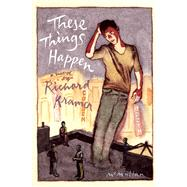 These Things Happen by Kramer, Richard, 9781609531010