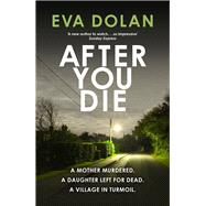 After You Die by Dolan, Eva, 9781910701010