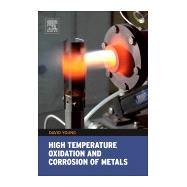 High Temperature Oxidation and Corrosion of Metals by Young, David John, 9780081001011