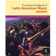 The Garland Handbook of Latin American Music by Olson; Dale A., 9780415961011