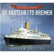 SS Pasteur / TS Bremen by Britton, Andrew, 9780750961011