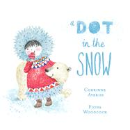 A Dot in the Snow by Averiss, Corrinne; Woodcock, Fiona, 9781454921011