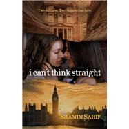 I Can't Think Straight by Sarif, Shamim, 9781612941011
