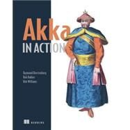 Akka in Action by Roestenburg, Raymond; Bakker, Rob; Williams, Rob, 9781617291012