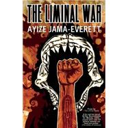 The Liminal War by Jama-everett, Ayize, 9781618731012