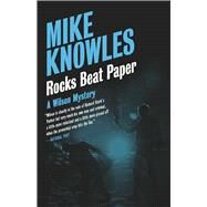 Rocks Beat Paper A Wilson Mystery by Knowles, Mike, 9781770411012