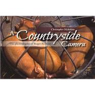 A Countryside Camera: The Photography of Roger Redfern by Nicholson, Christopher, 9781849951012