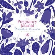 The Pregnancy Journal 9 Months to Remember by Veronesi, Elena, 9788854411012