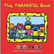 The Thankful Book by Parr, Todd, 9780316181013