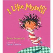 I Like Myself! by Beaumont, Karen; Catrow, David, 9780544641013