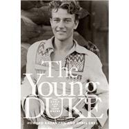 Young Duke The Early Life Of John Wayne by Enss, Chris; Kazanjian, Howard, 9780762751013