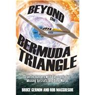 Beyond the Bermuda Triangle by Bruce, Gernon; Rob, Macgregor, 9781632651013
