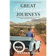 Great Australian Journeys by Seal, Graham, 9781760291013