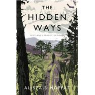 The Hidden Ways by Moffat, Alistair, 9781786891013