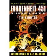 Ray Bradbury's Fahrenheit 451 The Authorized Adaptation by Bradbury, Ray; Hamilton, Tim, 9780809051014