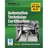 Automotive Technician Certification Test Preparation Manual by Knowles, Don, 9781428321014