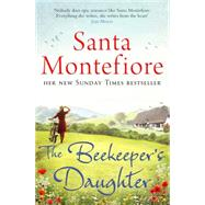 The Beekeeper's Daughter by Montefiore, Santa, 9781471101014