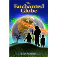 The Enchanted Globe by Faircloth, Sean, 9781634311014