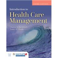 Introduction to Health Care Management by Buchbinder, Sharon B.; Shanks, Nancy H., Ph.D., 9781284081015