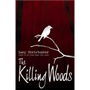 The Killing Woods by Christopher, Lucy, 9780545461016