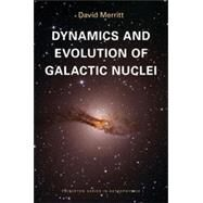 Dynamics and Evolution of Galactic Nuclei by Merritt, David, 9780691121017