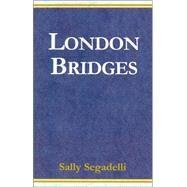 London Bridges by Segadelli, Sally, 9780738811017
