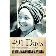 491 Days: Prisoner Number 1323/69 by Madikizela-mandela, Winnie; Kathrada, Ahmed, 9780821421017
