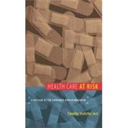Health Care at Risk by Jost, Timothy Stoltzfus, 9780822341017