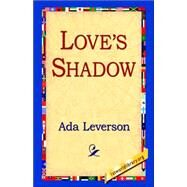 Love's Shadow by Leverson, Ada, 9781421811017