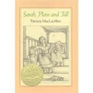 Sarah, Plain and Tall by MacLachlan, Patricia, 9780060241018