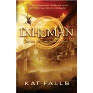 Inhuman by Falls, Kat, 9780545371018