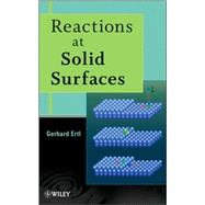 Reactions at Solid Surfaces by Ertl, Gerhard, 9780470261019