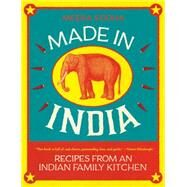 Made in India Recipes from an Indian Family Kitchen by Sodha, Meera, 9781250071019