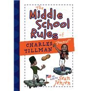 The Middle School Rules of Charles Tillman by Jensen, Sean, 9781424551019