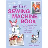 My First Sewing Machine Book by Hardy, Emma, 9781782491019