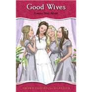 Good Wives by Alcott, Louisa May, 9781782701019
