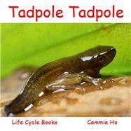 Tadpole Tadpole by Ho, Cammie; Meyer, Linda, 9781943241019