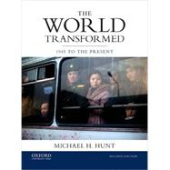 The World Transformed 1945 to the Present by Hunt, Michael H., 9780199371020