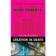 Creation in Death by Robb, J. D., 9780425221020