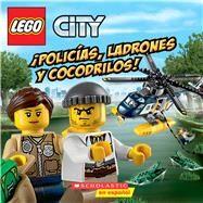 ¡Policías, ladrones y cocodrilos! (LEGO City) by King, Trey; Kiernan, Kenny, 9780545941020