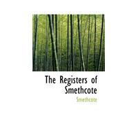 The Registers of Smethcote by , 9780559281020