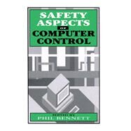 Safety Aspects of Computer Control by Bennett, Phil, 9780750611022