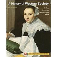 A History of Western Society, Volume 1 by McKay, John P.; Crowston, Clare Haru; Wiesner-Hanks, Merry E.; Perry, Joe, 9781319031022