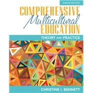 Comprehensive Multicultural Education Theory and Practice, Pearson eText with Loose-Leaf Version -- Access Card Package by Bennett, Christine I., 9780133831023