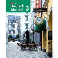 Deutsch Aktuell 3, 7th edition by Wolf Kraft, 9780821981023