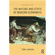 Essays on: The Nature and State of Modern Economics by ; RLAWS031 Tony, 9781138851023